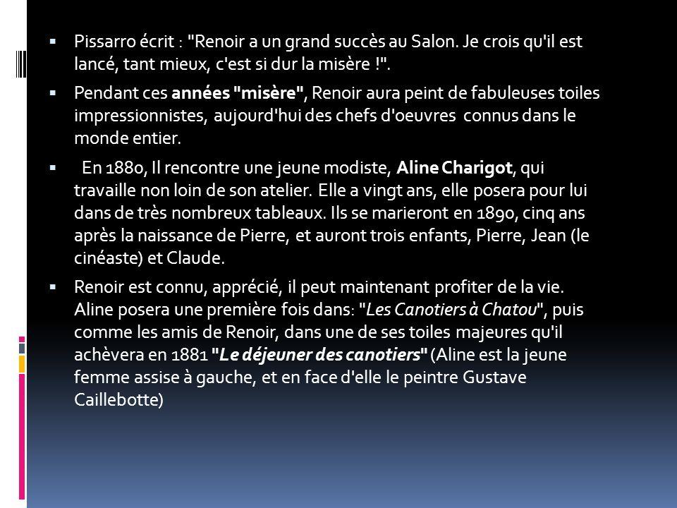 Pissarro écrit : Renoir a un grand succès au Salon