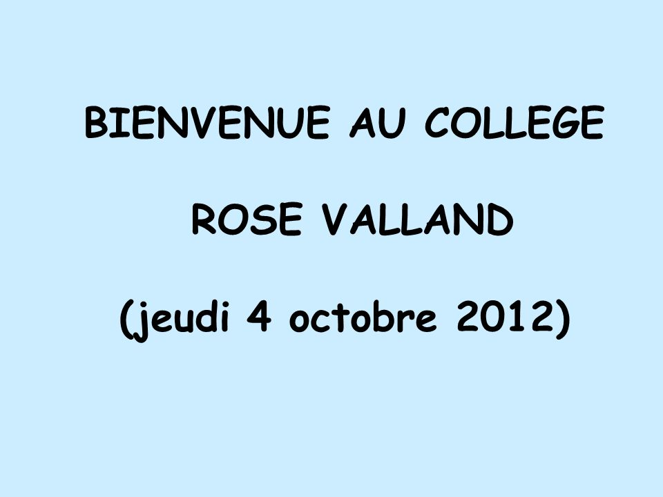 BIENVENUE AU COLLEGE ROSE VALLAND (jeudi 4 octobre 2012)