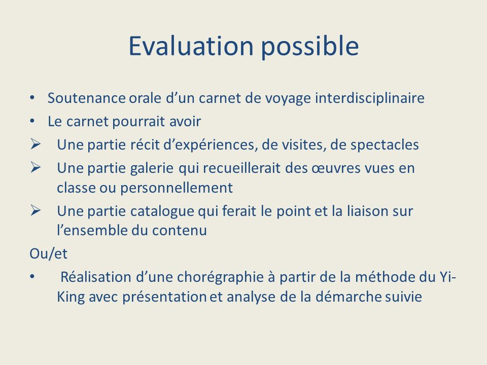 Evaluation possibleSoutenance orale d'un carnet de voyage interdisciplinaire. Le carnet pourrait avoir.