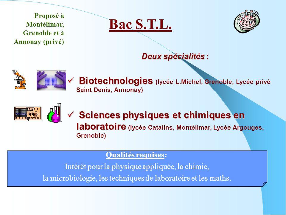 Bac S.T.L. Proposé à Montélimar, Grenoble et à Annonay (privé) Deux spécialités :