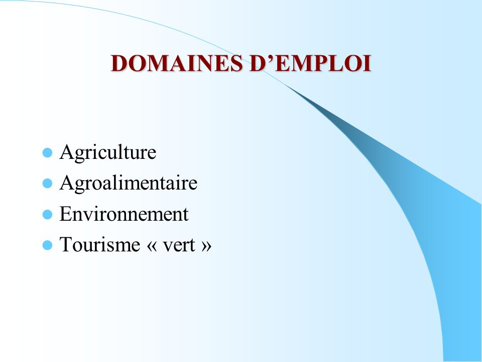 DOMAINES D'EMPLOI Agriculture Agroalimentaire Environnement