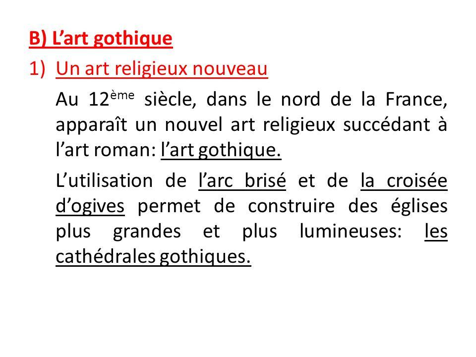 B) L'art gothique Un art religieux nouveau.