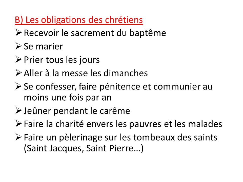 B) Les obligations des chrétiens