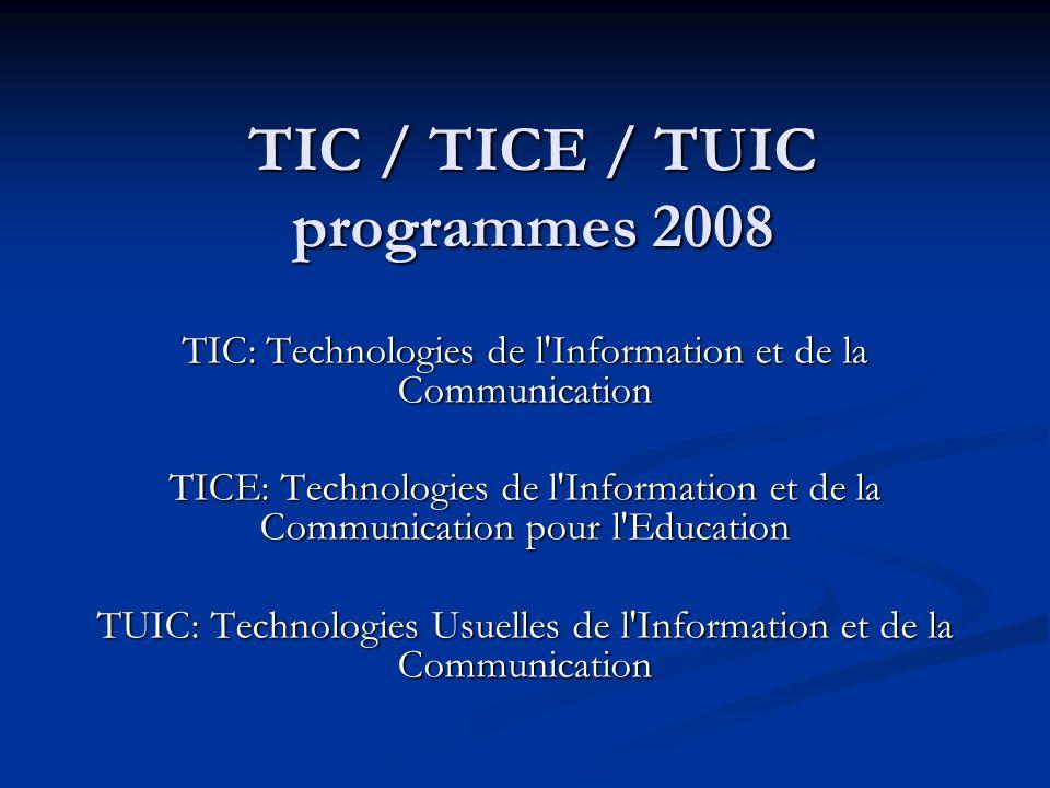 TIC / TICE / TUIC programmes 2008