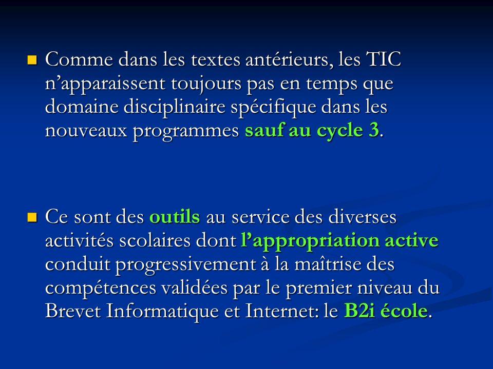 Comme dans les textes antérieurs, les TIC n'apparaissent toujours pas en temps que domaine disciplinaire spécifique dans les nouveaux programmes sauf au cycle 3.