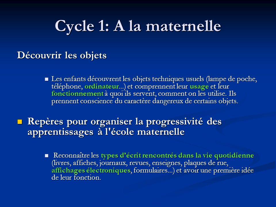 Cycle 1: A la maternelle Découvrir les objets