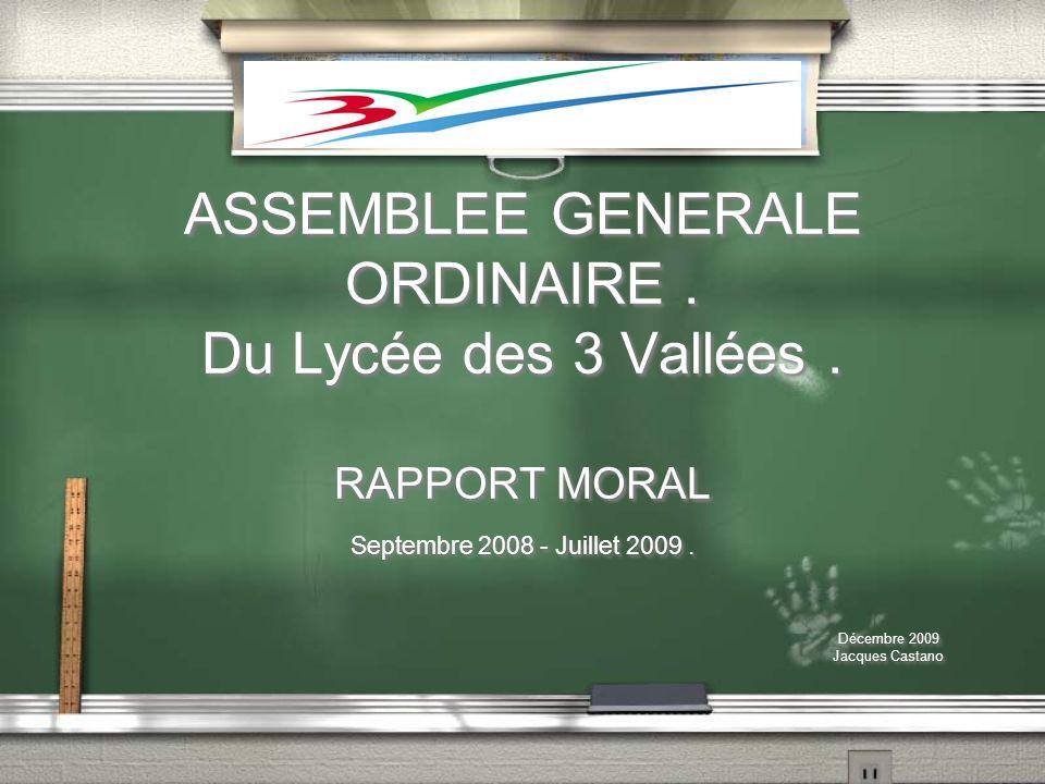 ASSEMBLEE GENERALE ORDINAIRE . Du Lycée des 3 Vallées . RAPPORT MORAL