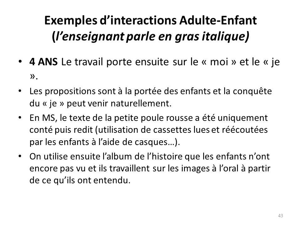 Exemples d'interactions Adulte-Enfant (l'enseignant parle en gras italique)