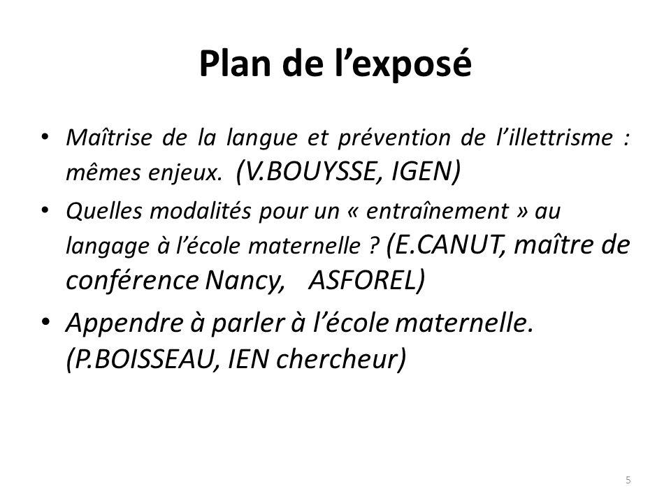 Plan de l'exposé Maîtrise de la langue et prévention de l'illettrisme : mêmes enjeux. (V.BOUYSSE, IGEN)