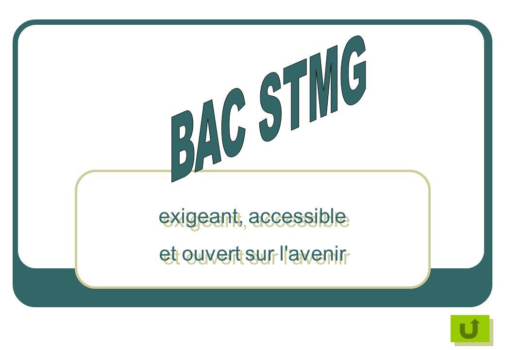 BAC STMG exigeant, accessible et ouvert sur l avenir