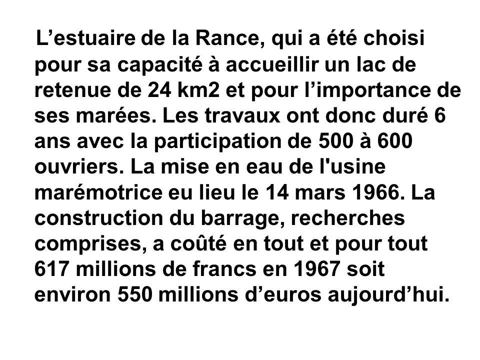L'estuaire de la Rance, qui a été choisi pour sa capacité à accueillir un lac de retenue de 24 km2 et pour l'importance de ses marées.