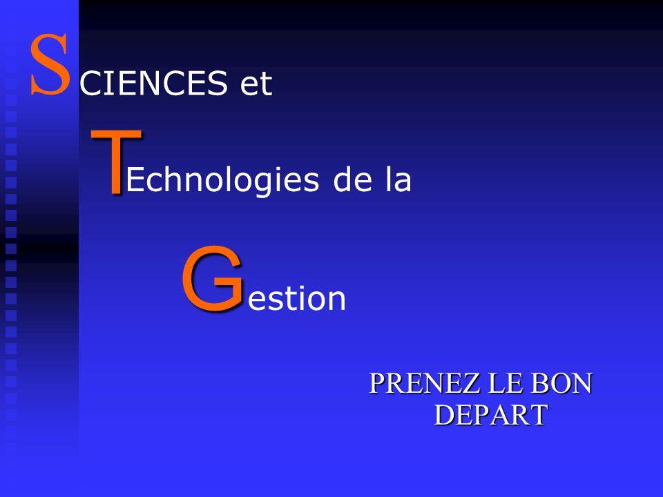 S T Gestion CIENCES et Echnologies de la PRENEZ LE BON DEPART