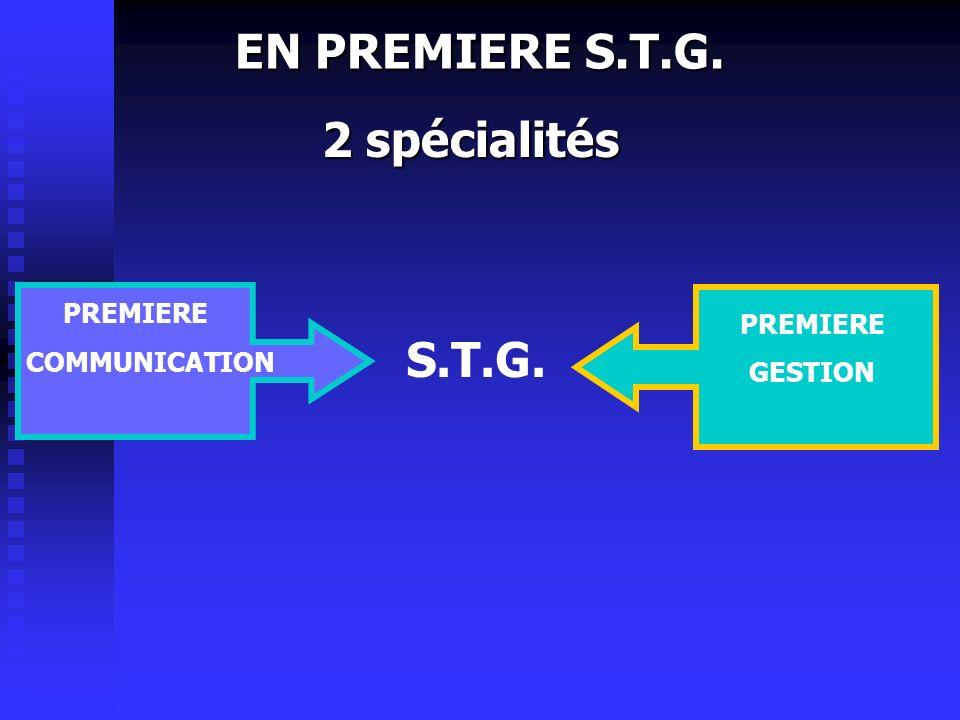 EN PREMIERE S.T.G. 2 spécialités S.T.G. PREMIERE PREMIERE
