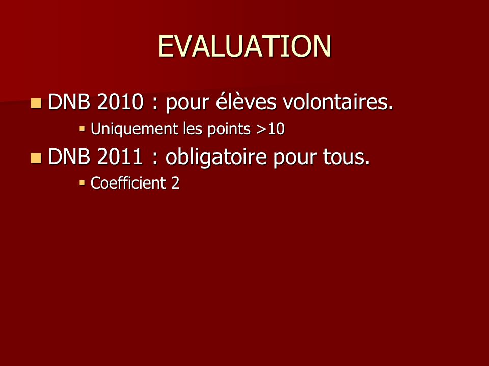 EVALUATION DNB 2010 : pour élèves volontaires.