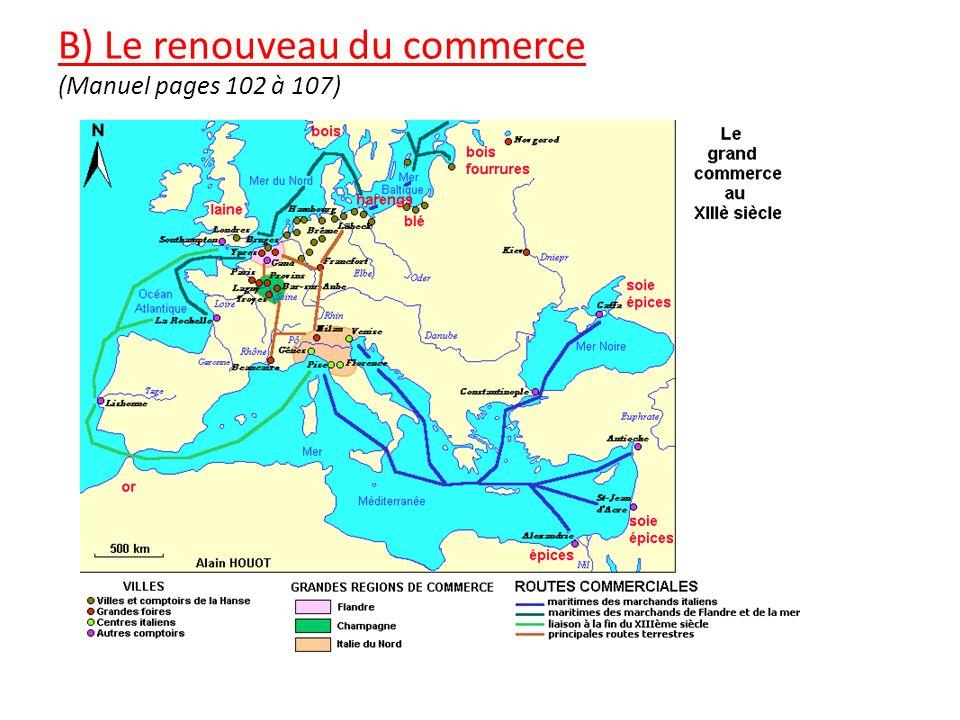 B) Le renouveau du commerce (Manuel pages 102 à 107)