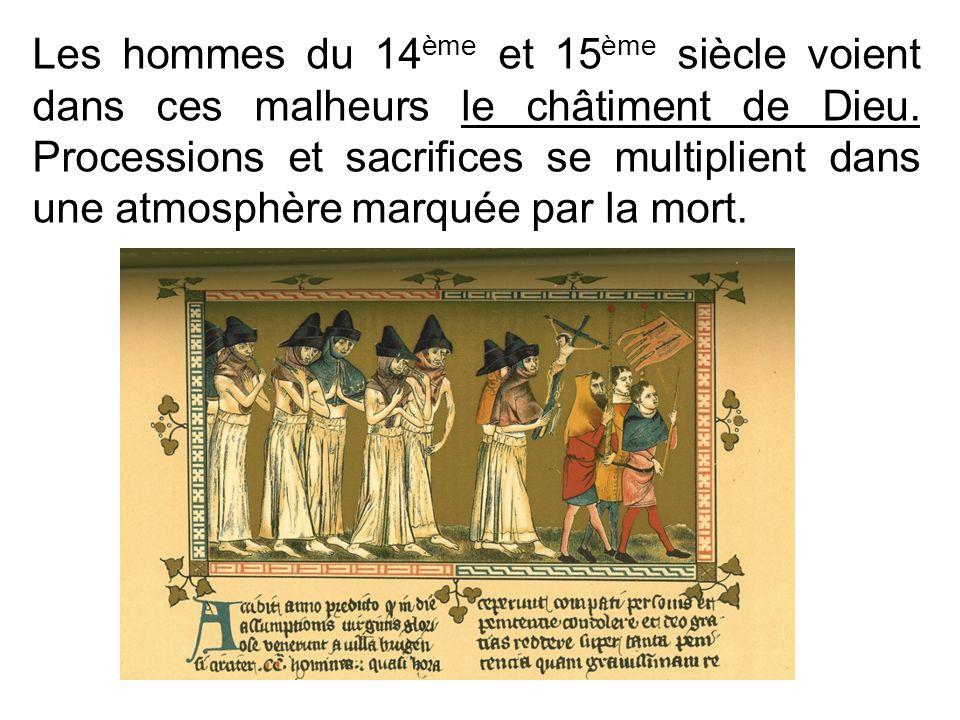 Les hommes du 14ème et 15ème siècle voient dans ces malheurs le châtiment de Dieu.