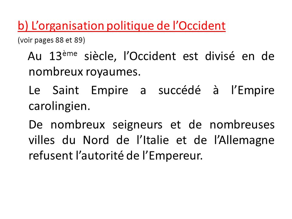 b) L'organisation politique de l'Occident
