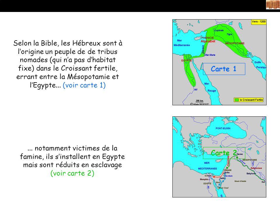 Selon la Bible, les Hébreux sont à l'origine un peuple de de tribus nomades (qui n'a pas d'habitat fixe) dans le Croissant fertile, errant entre la Mésopotamie et l'Egypte... (voir carte 1)