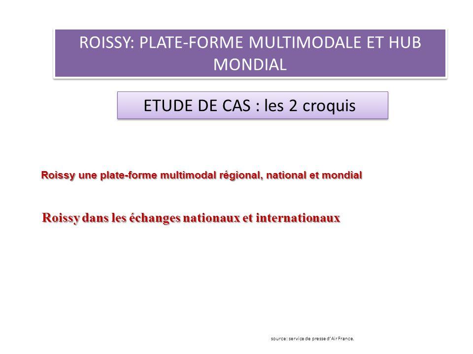 ROISSY: PLATE-FORME MULTIMODALE ET HUB MONDIAL