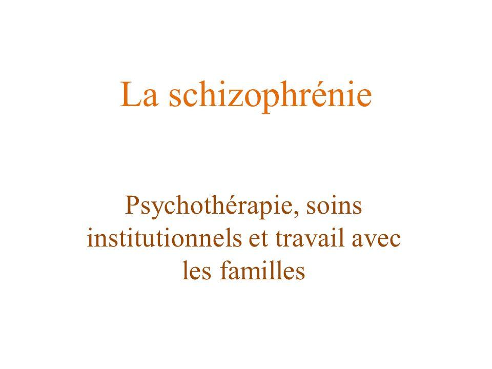 Psychothérapie, soins institutionnels et travail avec les familles