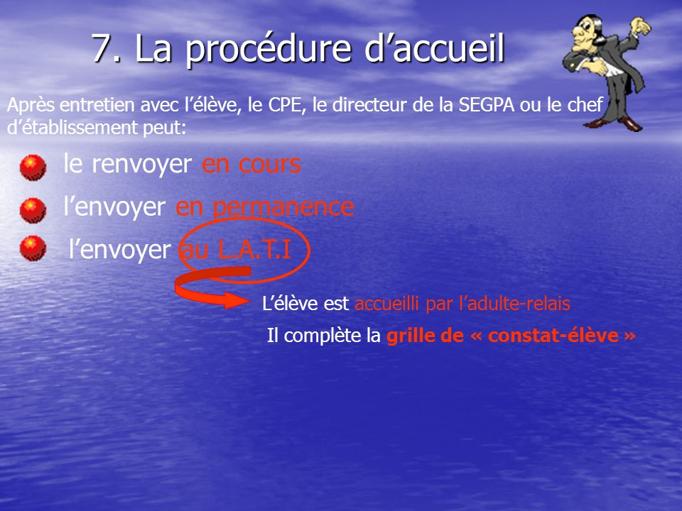 7. La procédure d'accueil