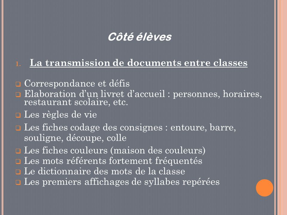 Côté élèves La transmission de documents entre classes
