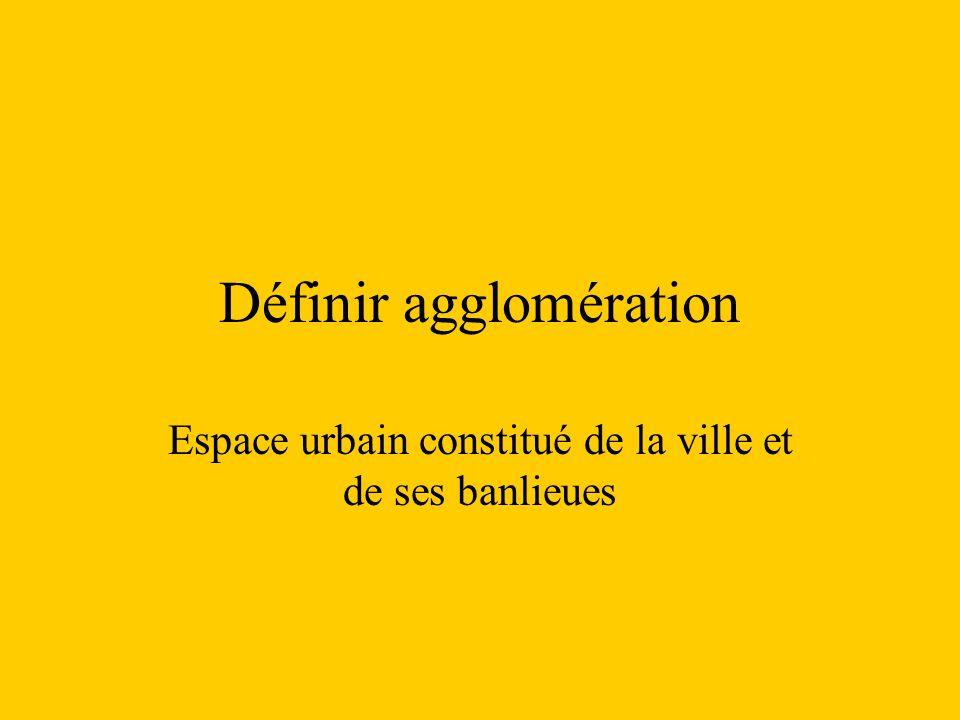 Définir agglomération