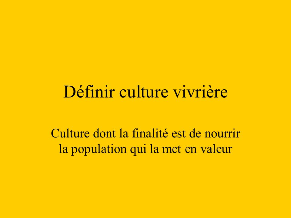 Définir culture vivrière