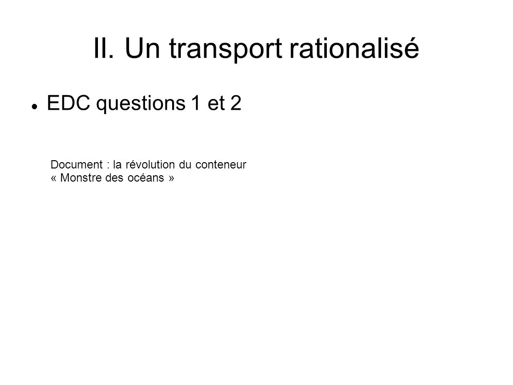 II. Un transport rationalisé
