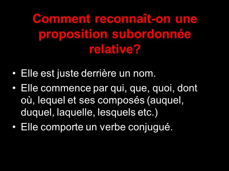 Comment reconnaît-on une proposition subordonnée relative