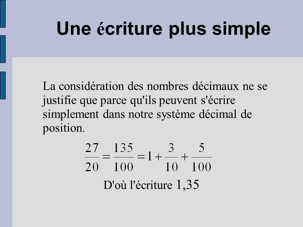Une écriture plus simple