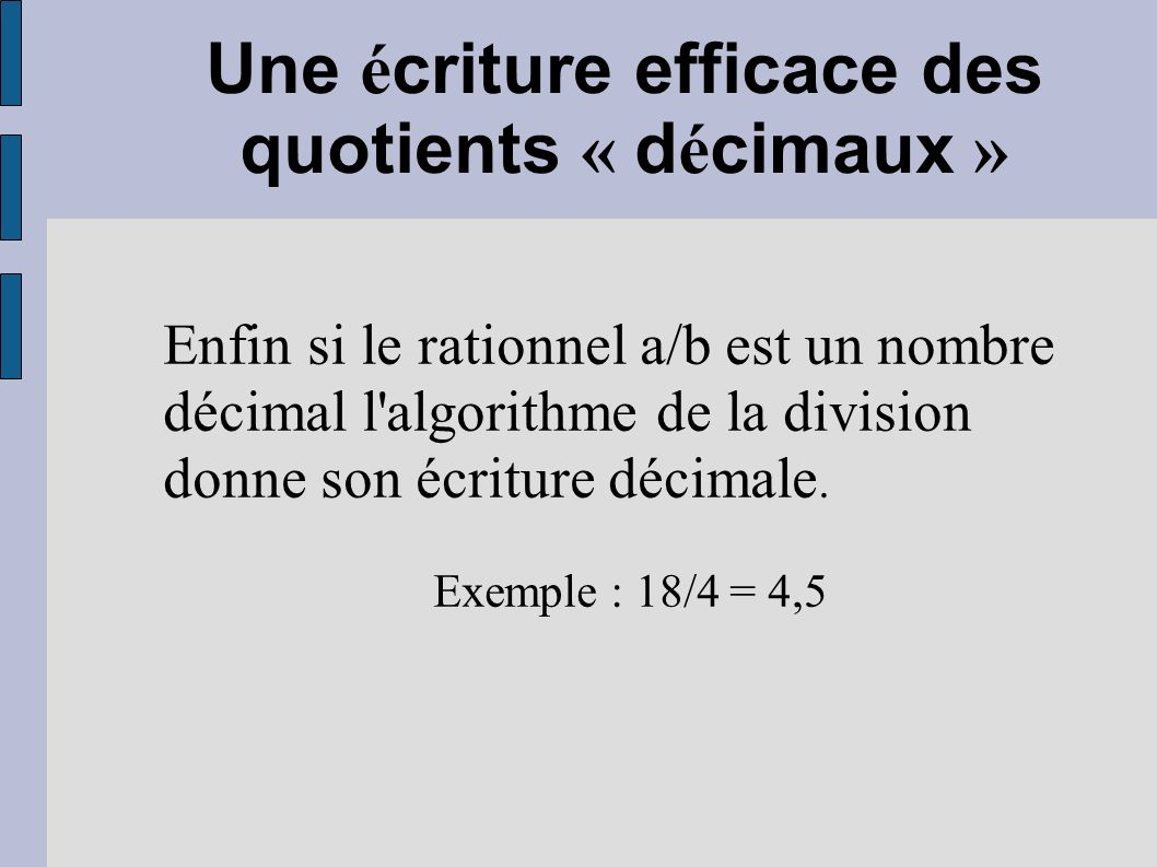 Une écriture efficace des quotients « décimaux »
