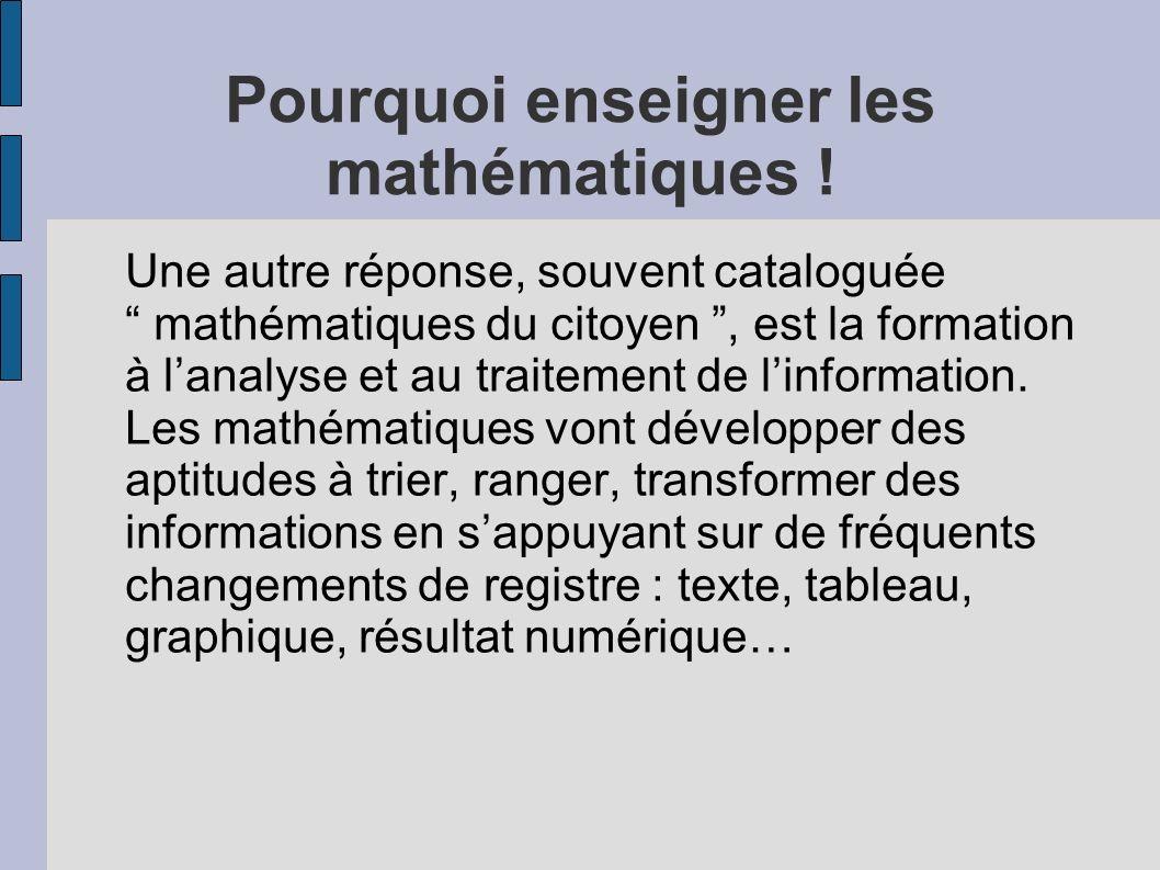 Pourquoi enseigner les mathématiques !