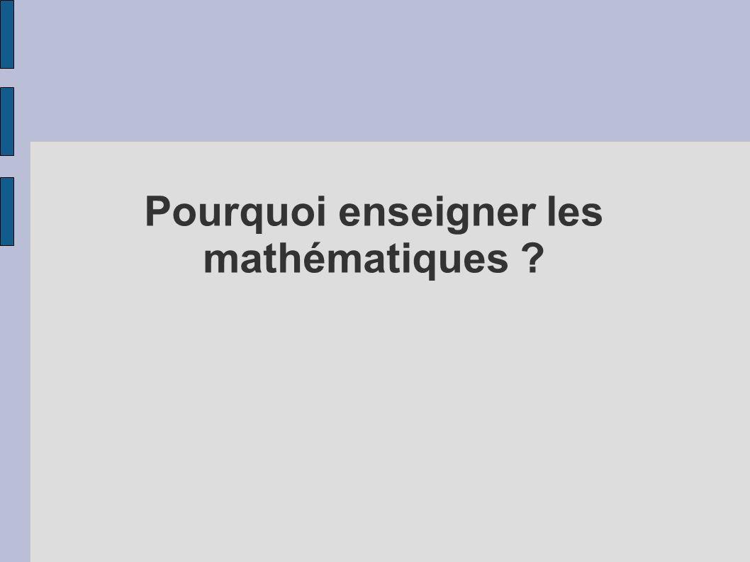Pourquoi enseigner les mathématiques