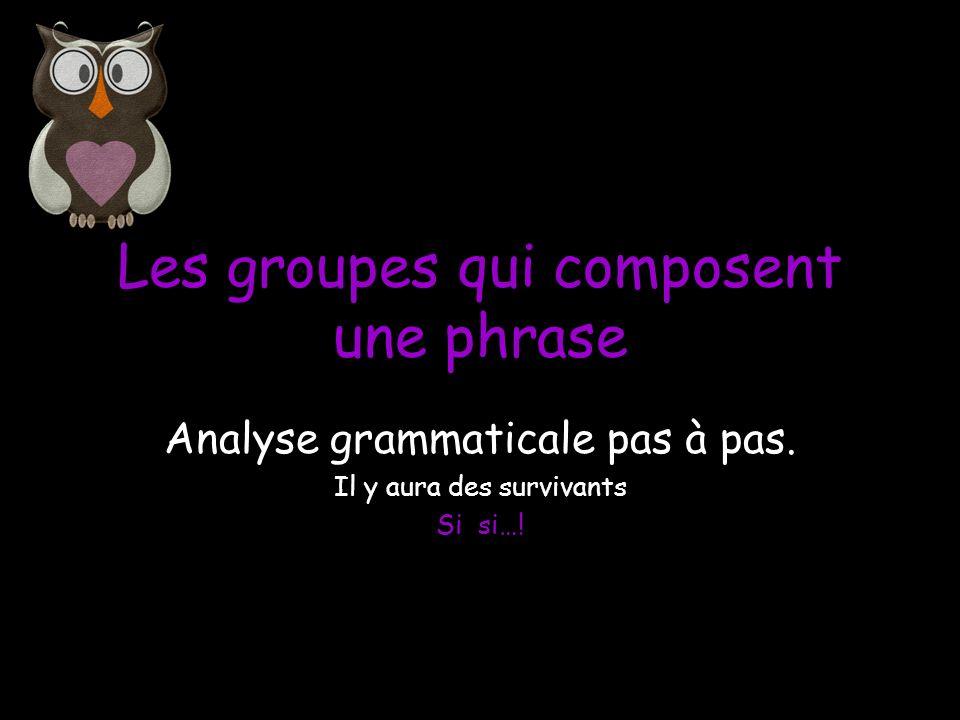 Les groupes qui composent une phrase