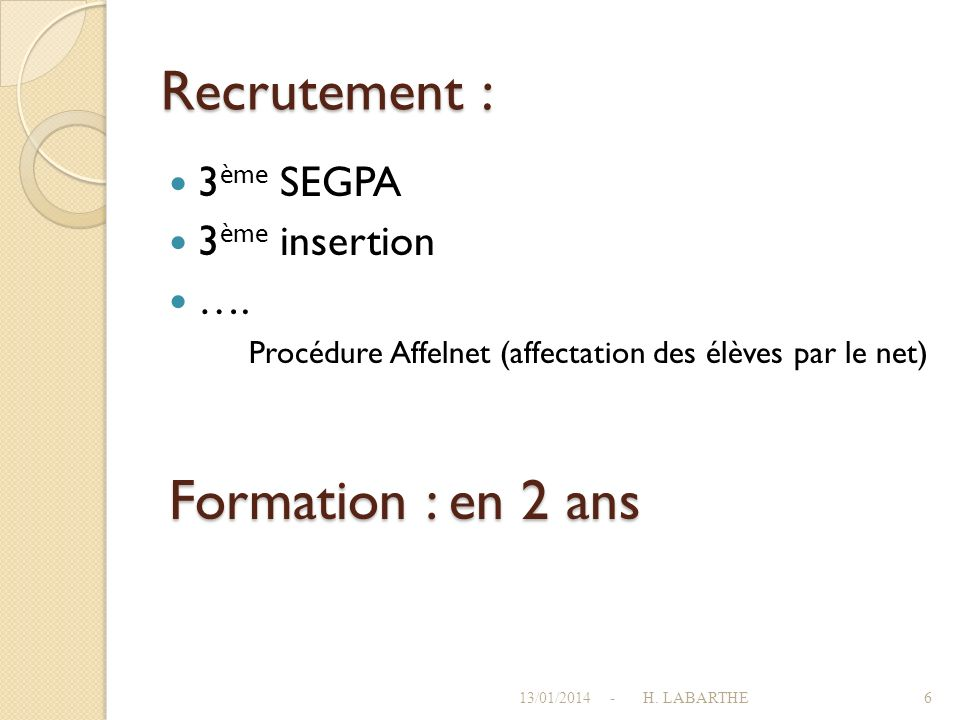 Recrutement : Formation : en 2 ans 3ème SEGPA 3ème insertion ….