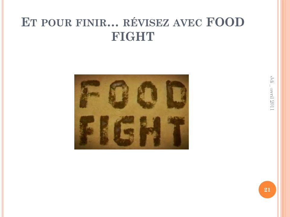 Et pour finir… révisez avec FOOD FIGHT