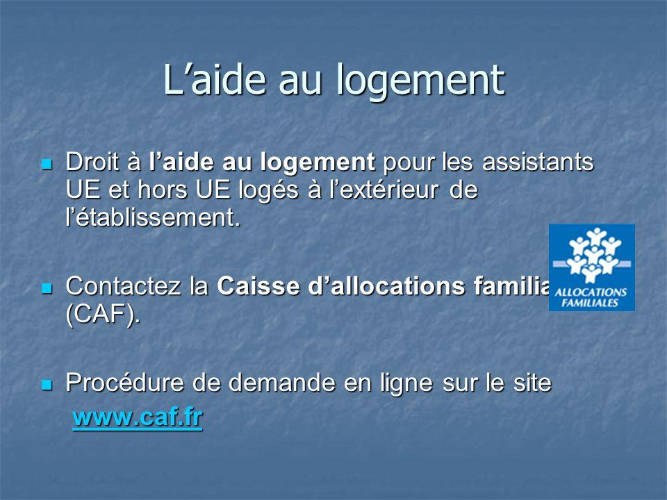 L'aide au logement Droit à l'aide au logement pour les assistants UE et hors UE logés à l'extérieur de l'établissement.