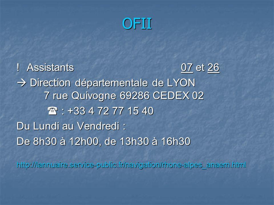 OFII ! Assistants 07 et 26.  Direction départementale de LYON 7 rue Quivogne 69286 CEDEX 02.