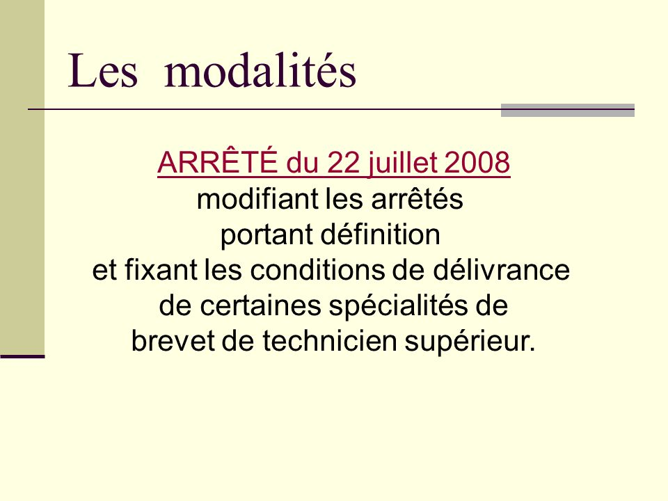 Les modalités ARRÊTÉ du 22 juillet 2008 modifiant les arrêtés