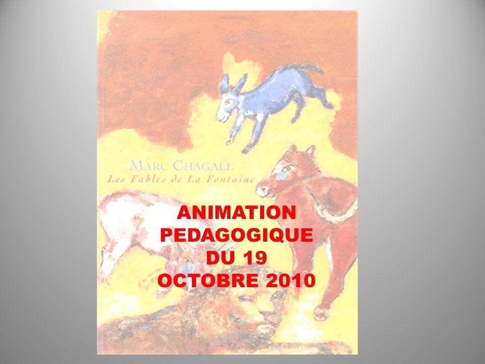 ANIMATION PEDAGOGIQUE DU 19 OCTOBRE 2010