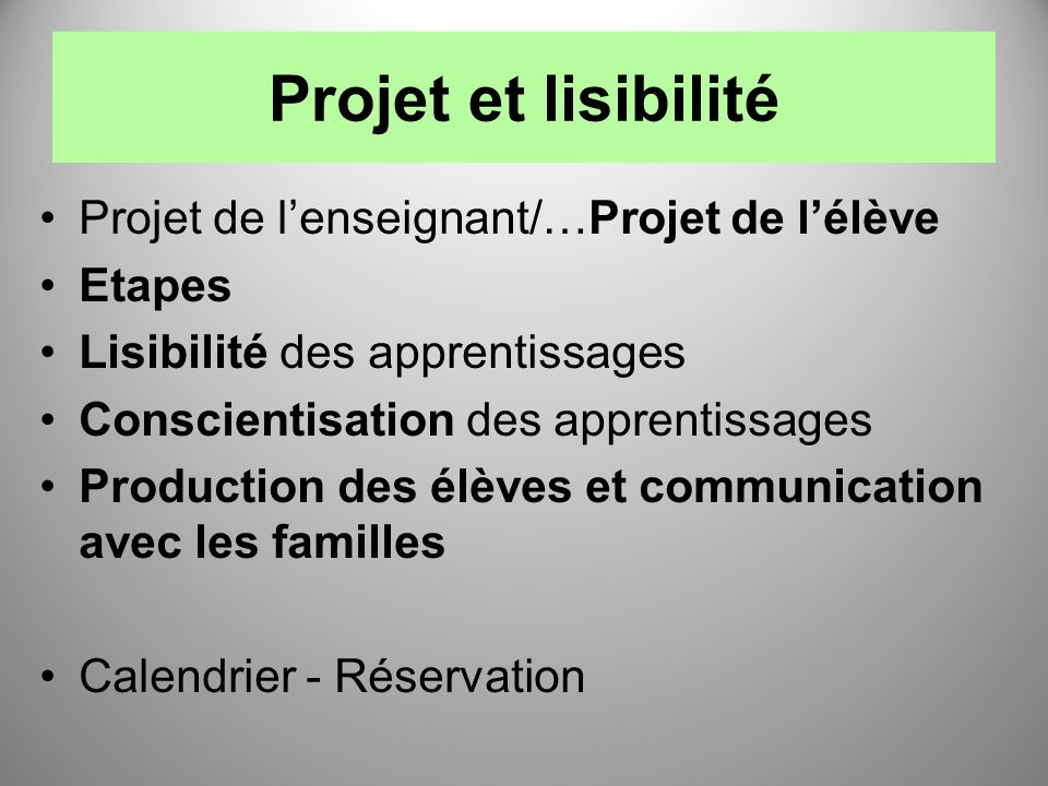 Projet et lisibilité Projet de l'enseignant/…Projet de l'élève Etapes