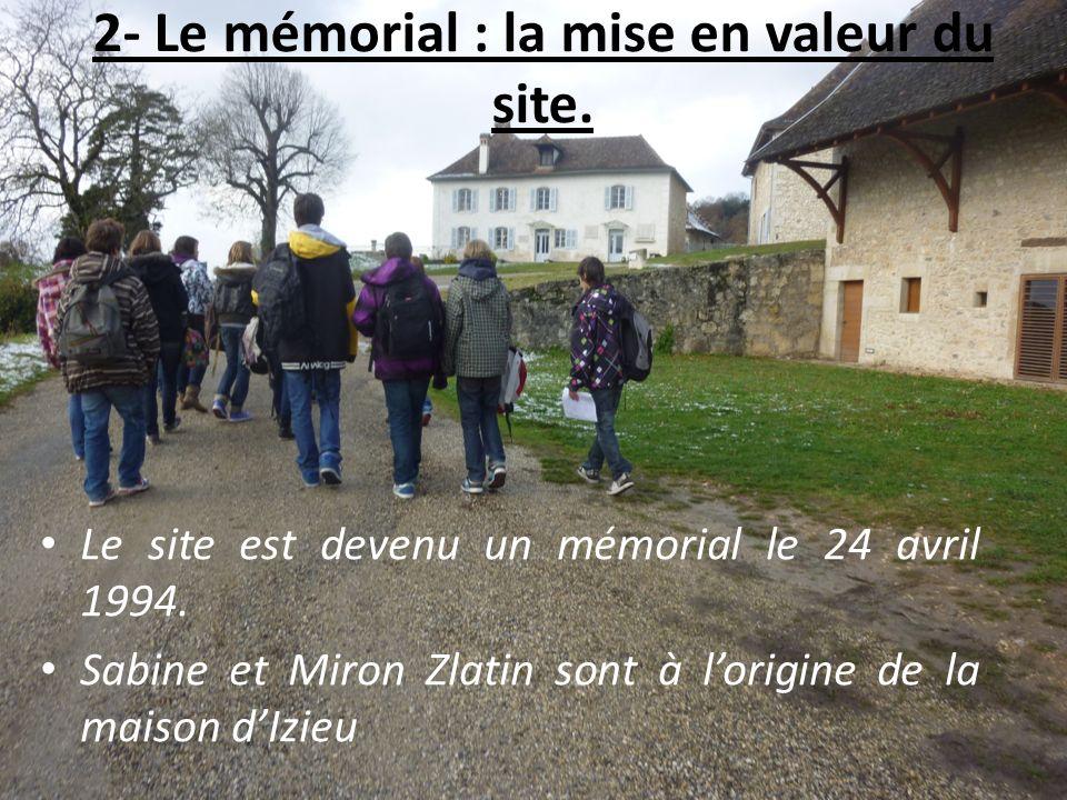 2- Le mémorial : la mise en valeur du site.