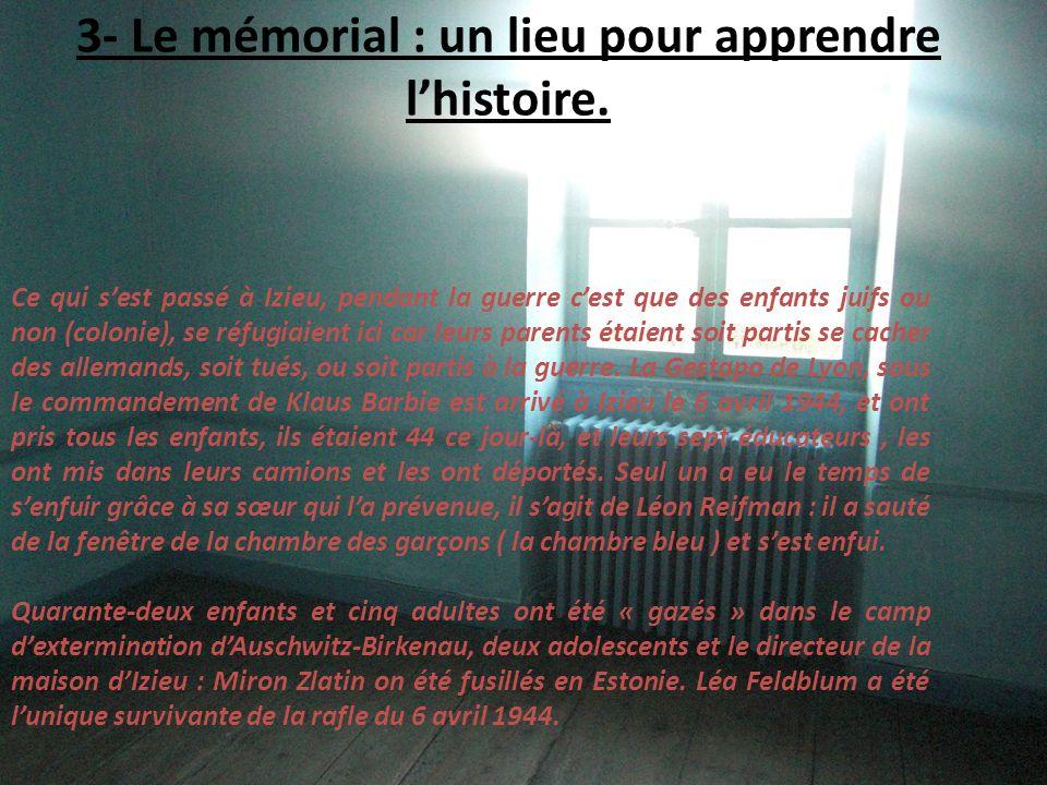 3- Le mémorial : un lieu pour apprendre l'histoire.