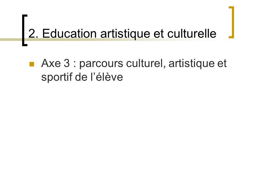 2. Education artistique et culturelle