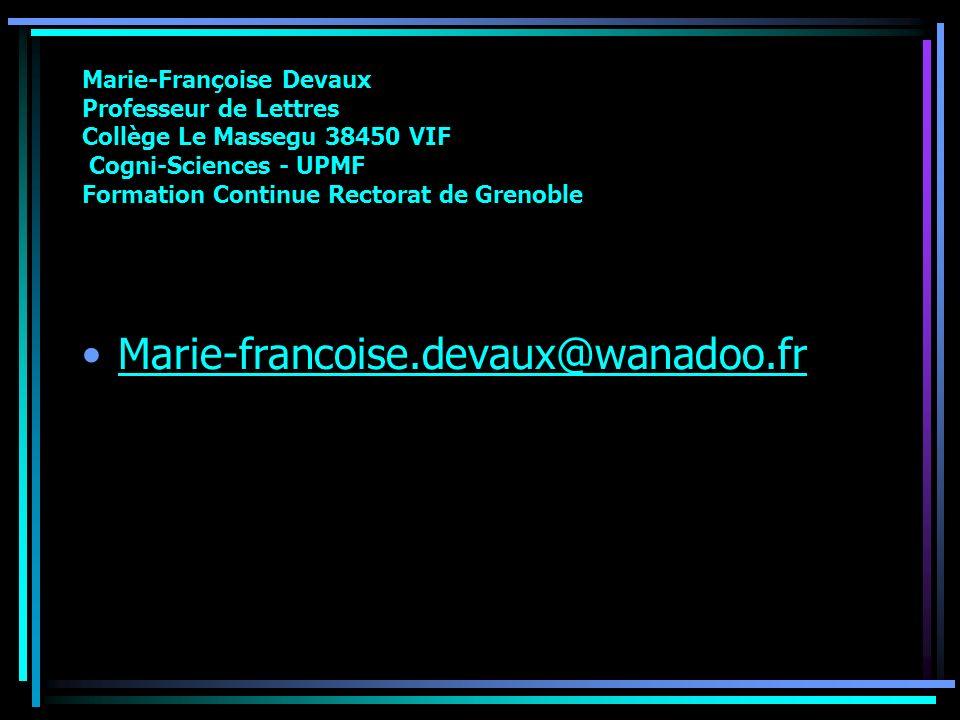 Marie-Françoise Devaux Professeur de Lettres Collège Le Massegu 38450 VIF Cogni-Sciences - UPMF Formation Continue Rectorat de Grenoble
