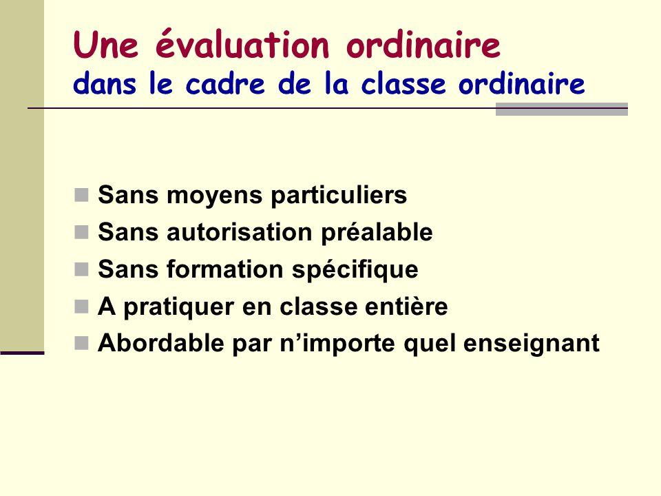 Une évaluation ordinaire dans le cadre de la classe ordinaire