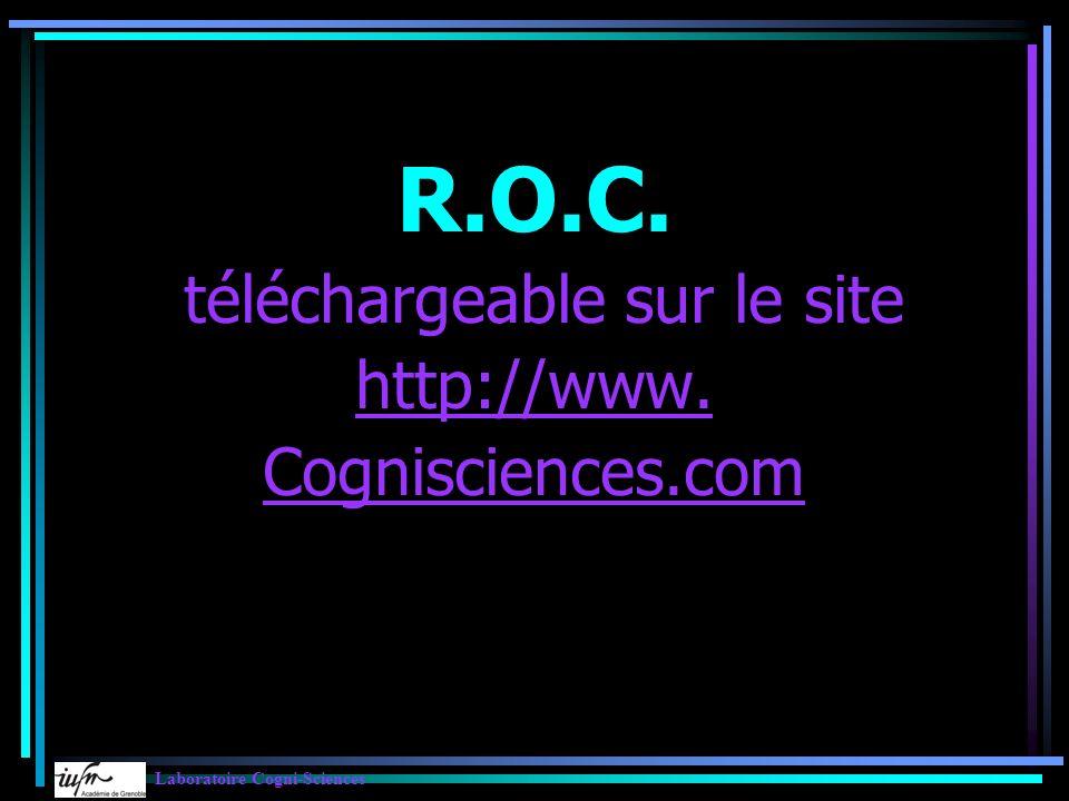 R.O.C. téléchargeable sur le site http://www. Cognisciences.com