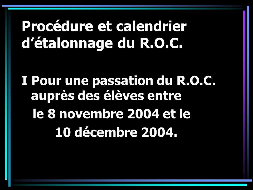 Procédure et calendrier d'étalonnage du R.O.C.