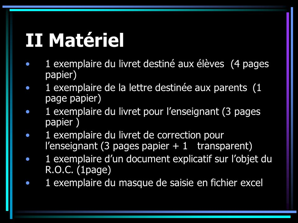 II Matériel 1 exemplaire du livret destiné aux élèves (4 pages papier)